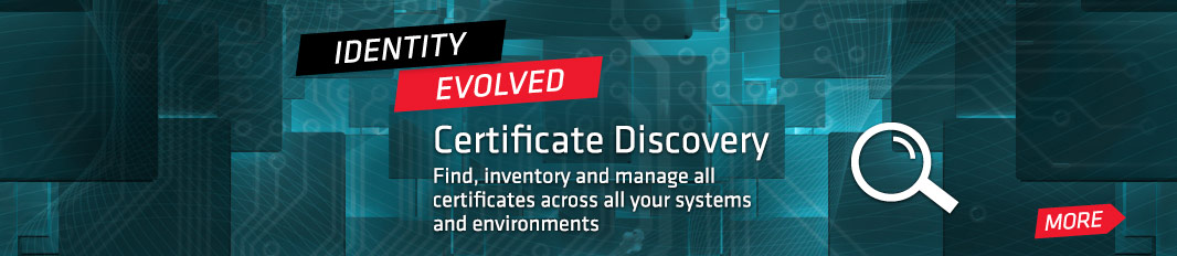 Certificate Discovery: Find, inventory and manage all certificates across all your systems and environments