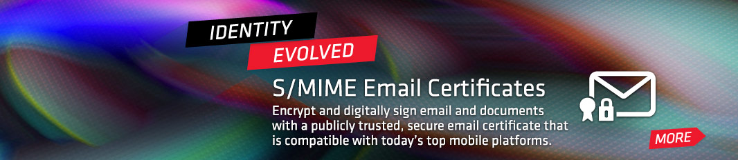 S/MIME Email Certificates: Encrypt and digitally sign email and documents with a publicly trusted, secure email certificate
