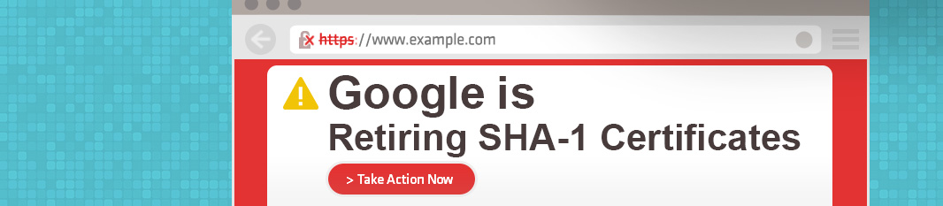Google is Retiring SHA-1 Certificates