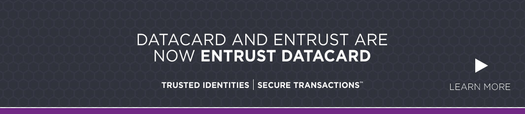 Datacard and Entrust are now Entrust Datacard - Learn More