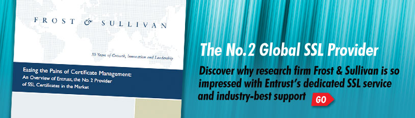 The No.2 Global SSL Provider - Discover why research firm Frost & Sullivan is so impressed with Entrust's dedicated SSL service and industry-best support.